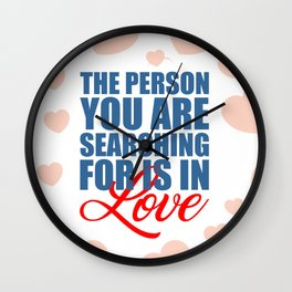 The person you are... Love Propose Quote Wall Clock
