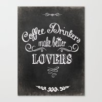 coffee Canvas Prints featuring COFFEE by Monika Strigel