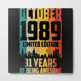 october 1989 Limited Edition 31 Years Metal Print