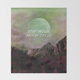 Stay Wild Moon Child 573 Throw Blanket