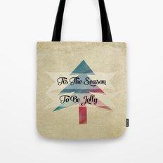 Tis The Season To Be Jolly Tote Bag