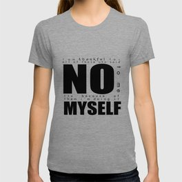 Thankful for all of those who said No to me. T-shirt