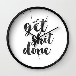 GET SHIT DONE, Motivational Poster,Motivational Quote,Office Wall Art,Office Sign,Printable Wall Art Wall Clock
