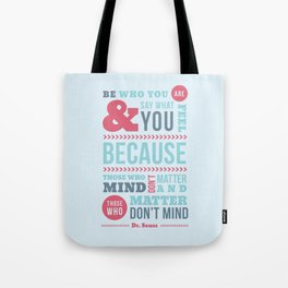 Be Who You Are - Dr. Seuss Quote Tote Bag