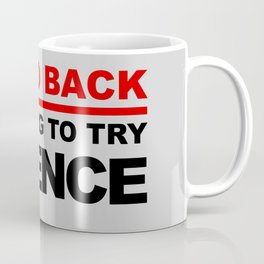 Stand Back, I'm Going To Try Science Coffee Mug