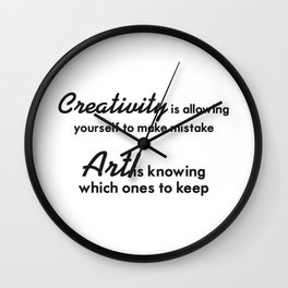 Creativity is allowing yourself to make mistake Wall Clock