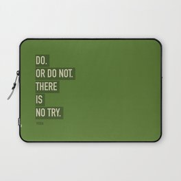DO. OR DO NOT. THERE IS NOT TRY. Laptop Sleeve