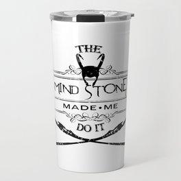 The Mind Stone Made Me Do It - Loki Travel Mug