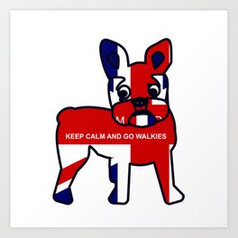 French Bulldog Keep Calm and Go Walkies Art Print