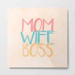 Mom Wife Boss Metal Print