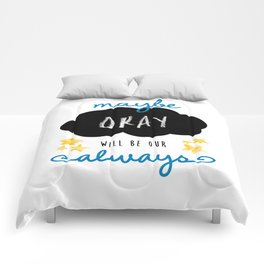 """Maybe """"okay"""" will be our """"always"""" Comforters"""
