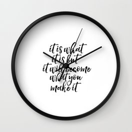 It Is What It Is Print, It Is What It Is Sign, Chalkboard Decor, Chalkboard Art, Inspirational, Wall Clock