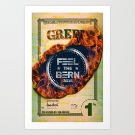 Feel The Greed Bern Art Print