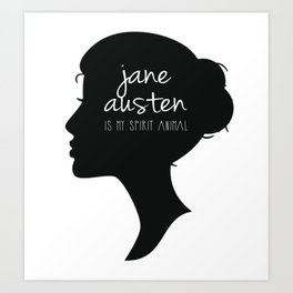 Jane Austen is My Spirit Animal Art Print