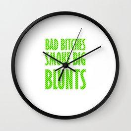 Bad Bitches smoke big blunts | Weed gift idea Wall Clock