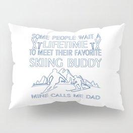 My Favorite Skiing Buddy Pillow Sham