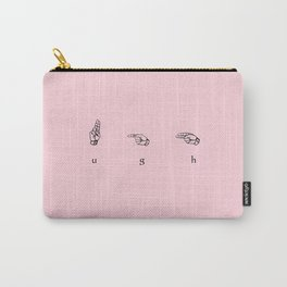 SIGN UGH THE TIMES! Carry-All Pouch