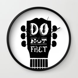 Do Not Fret Wall Clock
