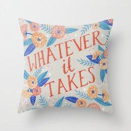 Whatever it Takes - Grey Throw Pillow