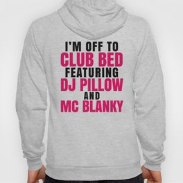 I'm Off to Club Bed Featuring DJ Pillow & MC Blanky Hoody