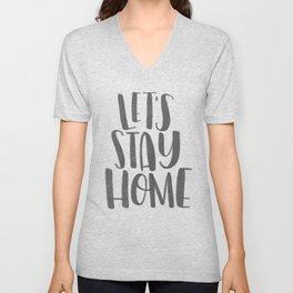 Let's Stay Home Unisex V-Neck