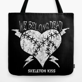 We Belong Dead Tote Bag