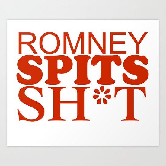 Romney spits sh*t Art Print