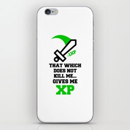 THAT WHICH DOES NOT KILL ME...GIVES ME XP Quote iPhone Skin