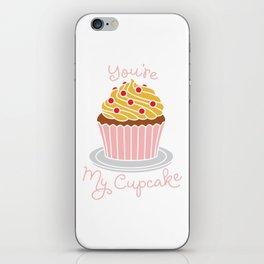 you are my cupcake iPhone Skin