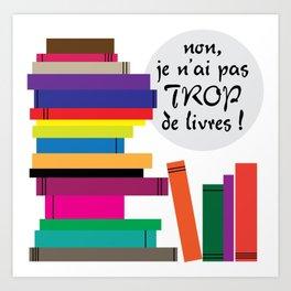 Trop de livres... ou pas ! Art Print