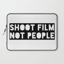 Shoot Film, Not People Laptop Sleeve