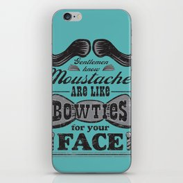 Moustaches are Bowties for your Face iPhone Skin