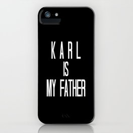 KARL IS MY FATHER iPhone Case