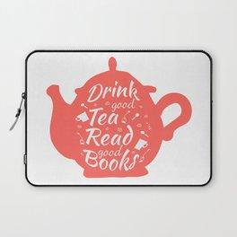 Drink good tea read good books version 3 Laptop Sleeve