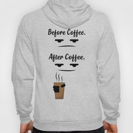 Before & after coffee Hoody