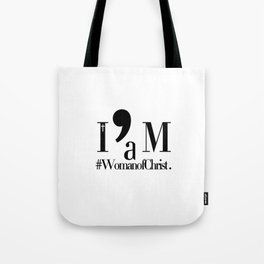 I'm a Woman of Christ. Tote Bag