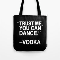 dance Tote Bags featuring Trust me, you can dance. by Sara Eshak