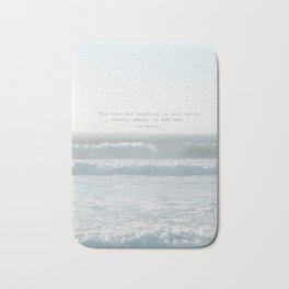 The cure for anything is salt water -  tears, sweat, or the sea. isak dinesen Bath Mat