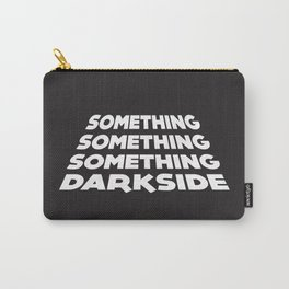 Something darkside Carry-All Pouch
