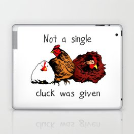 Not a single cluck was given Laptop & iPad Skin