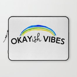 Okayish Vibes - Because Good Vibes Only is Impossible... Laptop Sleeve