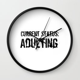 Current Status Adulting1 Wall Clock