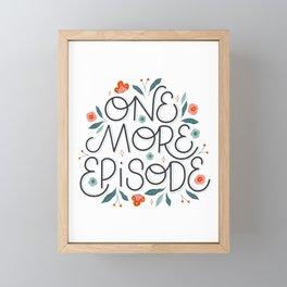One More Episode Framed Mini Art Print
