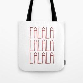 Falalalalalalalala Tote Bag