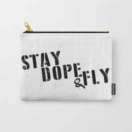 Stay Dope & Fly Carry-All Pouch