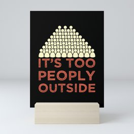 Introverts - Too Peopley Outside Mini Art Print