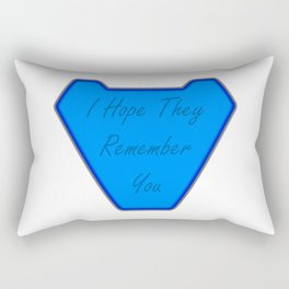 I Hope They Remember You Rectangular Pillow