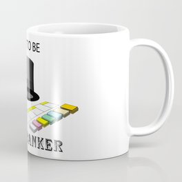 I Get To Be The Banker Coffee Mug