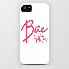 PSA My Bae Is Hotter Than Your Bae iPhone Case