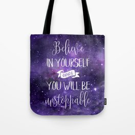 Believe In Yourself Motivational Quote Tote Bag